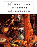 img - for A History of Cooks and Cooking (The Food Series) book / textbook / text book