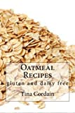 Oatmeal Recipes: gluten and dairy free