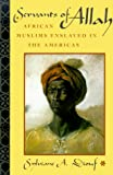 Servants of Allah: African Muslims Enslaved in the Americas (0814719058) by Sylviane A. Diouf