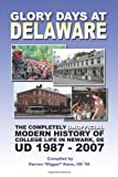 Glory Days at Delaware: The Completely Unofficial Modern History of College Life in Newark, DE UD 1987 - 2007