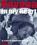 Havana in My Heart: 75 Years of Cuban...