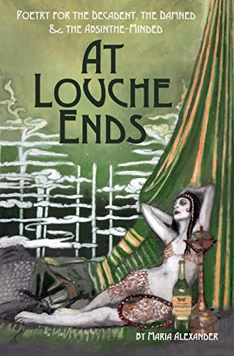 at-louche-ends-poetry-for-the-decadent-the-damned-and-the-absinthe-minded-english-edition