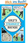 Golf's Strangest Rounds: Extraordinar...