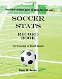 img - for Soccer Stats Record Book For Coaches Of Youth Teams: Your Team's History, Game By Game. book / textbook / text book
