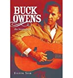 img - for [(Buck Owens: The Biography)] [Author: Eileen Sisk] published on (July, 2012) book / textbook / text book