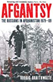 Afgantsy: The Russians in Afghanistan, 1979-89 Sir Rodric Braithwaite