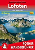Lofoten: und Vesteralen. 50 Touren. Mit GPS-Tracks. (Rother Wanderführer)