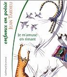 echange, troc Jean Tardieu, Sylvie Montmoulineix - Je m'amuse en rimant