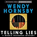 Telling Lies: A Maggie MacGowen Mystery, Book 1 (       UNABRIDGED) by Wendy Hornsby Narrated by Donna Postel