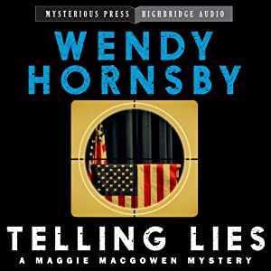 Telling Lies: A Maggie MacGowen Mystery, Book 1 | [Wendy Hornsby]