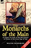 The Monarchs of the Main: a Classic Account of the Buccaneers & Pirates of the Great Age of Sail (0857068873) by Thornbury, Walter