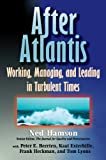 img - for AFTER ATLANTIS: Working, Managing, and Leading in Turbulent Times book / textbook / text book