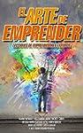 El Arte de Emprender: Lecciones de em...
