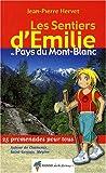 echange, troc Jean-Pierre Hervet - Les sentiers d'Emilie au pays du Mont-Blanc : 25 promenades pour tous
