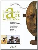 echange, troc Jean-Louis Ferrier - L'aventure de l'art au XXe siècle (broché)