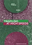 Traveling at High Speeds (New Issues Poetry & Prose)