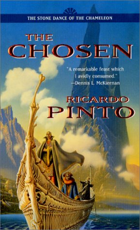The Chosen (The Stone Dance of the Chameleon, Book 1), Ricardo Pinto