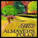 Almayer's Folly (       UNABRIDGED) by Joseph Conrad Narrated by Geoffrey Howard