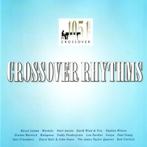 Crossover Rhythms by Workshy, Kalapana, Dionne Warwick, Lou Pardini and Pauline Wilson