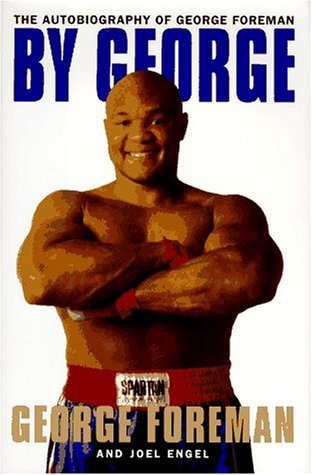 By George:: The Autobiography of George Foreman, Foreman, George