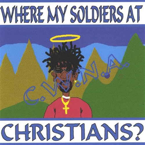 Where My Soldiers At Christians?