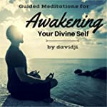 Guided Meditations for Awakening Your...