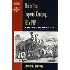 The British Imperial Century,  1815-1914: Imperialism from the Perspective of World History (Critical Issues in History)