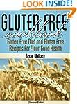 Gluten Free Cookbook [Second Edition]...
