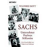 Sachs - Unternehmer, Playboys, Millionäre: Eine Geschichte von Vätern und Söhnen