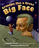 Grandpa Has a Great Big Face (0060787759) by Hanson, Warren