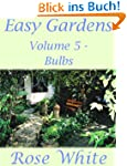 Easy Gardens Volume 5 - Bulbs (Englis...