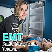EMT Audio Study Guide, Trauma Edition Audiobook by Robert Ayala Narrated by Sangita Chauhan