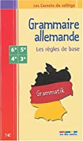 Grammaire allemande : Les règles de bases 6e - 5e - 4e- 3e