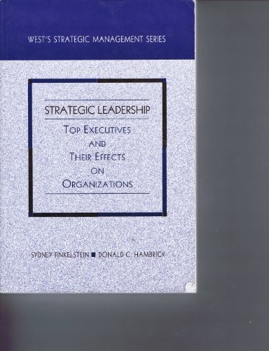 Strategic Leadership: Top Executives and Their Effects on Organizations (Hornbooks)