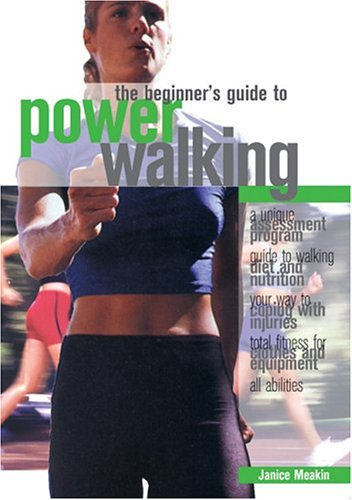 The Beginner's Guide to Power Walking, Janice Meakin
