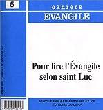 Cahiers Évangile, numéro 5 : Pour lire l'Évangile selon Saint Luc