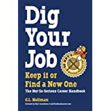 DIG YOUR JOB: Keep it or Find a New One ~ G.L. Hoffman
