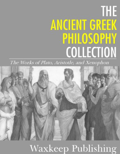 Aristotle - The Ancient Greek Philosophy Collection: The Works of Plato, Aristotle, and Xenophon