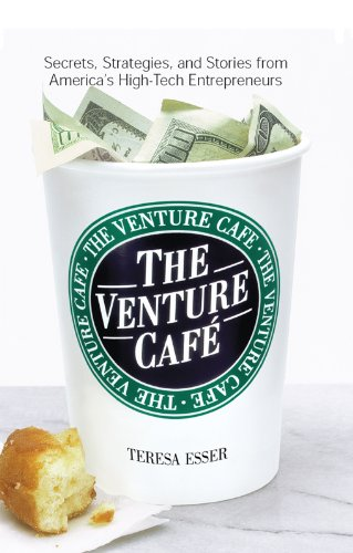 The Venture Cafe: Secrets, Strategies, and Stories from Entrepreneurs -_ Esser