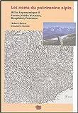 echange, troc Hubert Bessat, Claudette Germi - Les noms du patrimoine alpin : Atlas toponymique II, Savoie,Vallée d'Aoste,Dauphiné,Provence