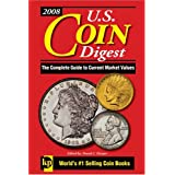 U.S. Coin Digest 2008: The Complete Guide to Current Market Values ~ Joel Edler