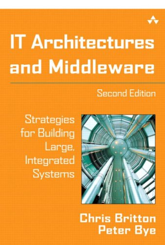 IT Architectures and Middleware: Strategies for Building...