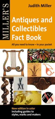 Antiques and Collectibles Fact Book: All You Need to Know - In Your Pocket (Miller's Antiques & Collectibles Fact Book: All You Need to)