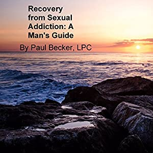 Recovery from Sexual Addiction Audiobook