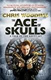 Chris Wooding The Ace of Skulls: A Tale of the Ketty Jay