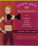 img - for Smart Girls Do Dumbbells book / textbook / text book