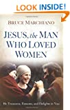 Jesus, the Man Who Loved Women