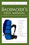 The Backpackers Field Manual, Revised and Updated: A Comprehensive Guide to Mastering Backcountry Skills
