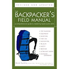The Backpacker's Field Manual, Revised and Updated: A Comprehensive Guide to Mastering Backcountry Skills (Paperback)