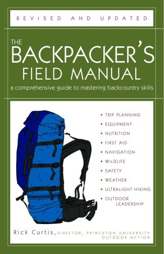 The Backpacker's Field Manual, Revised and Updated: A...